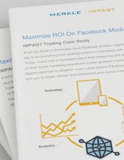 Maximize ROI On Facebook Media, a white paper by Merkle | IMPAQT